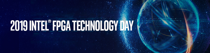 2019 Intel® FPGA Technology Day